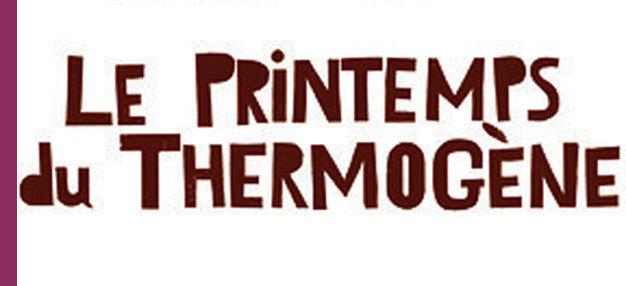 Le Printemps du thermogène : Poètes, vos papiers !